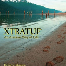 Larry Johansen Book Xtratuf An Alaskan Way of Life