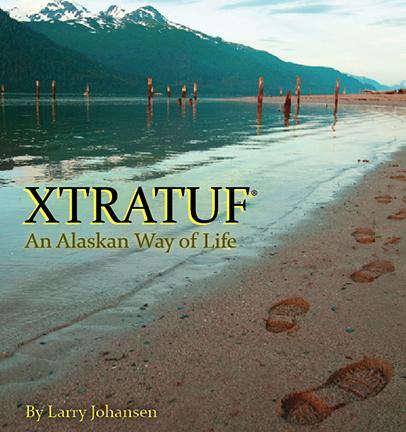 Xtratuf: An Alaskan Way of Life